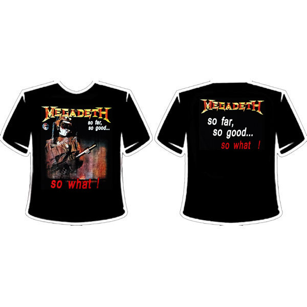 MEGADETH - SO FAR, SO GOOD, SO WHAT T-SHIRT