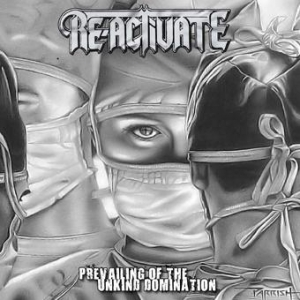 RE-ACTIVATE - PREVAILING OF THE UNKIND DOMINATION CD