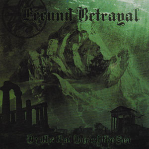 FECUND BETRAYAL - DEPTS THAT BURIED THE SEA CD