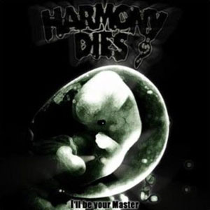 HARMONY DIES - I´LL BE YOUR MASTER CD (FIRST PRESS)
