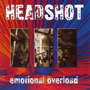 HEADSHOT - EMOTIONAL OVERLOAD CD