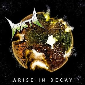 IMPACTOR - ARISE IN DECAY CD
