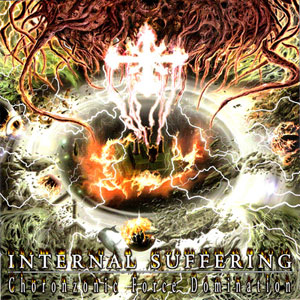INTERNAL SUFFERING - CHORONZONIC FORCE DOMINATION CD (OOP)