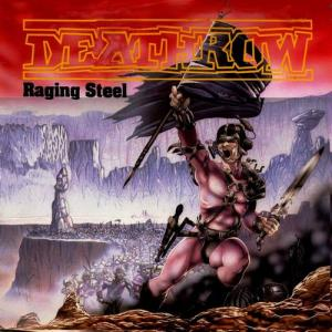DEATHROW - RAGING STEEL CD (OOP)