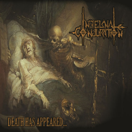 INFERNAL CONJURATION - DEATH HAS APPEARED CD