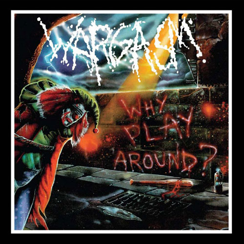 WARGASM - WHY PLAY AROUND CD