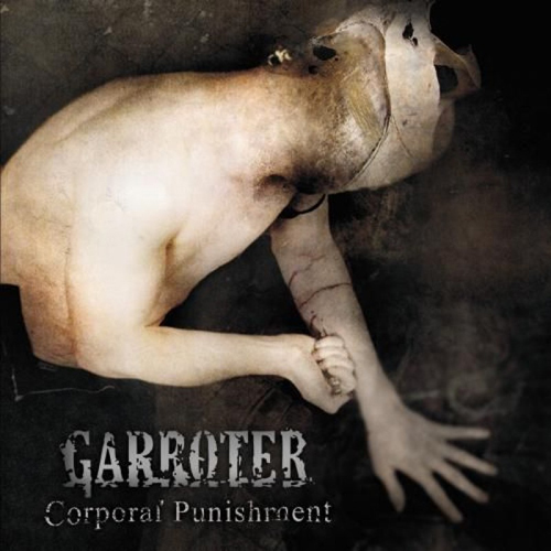GARROTER - CORPORAL PUNISHMENT CD