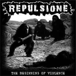 REPULSIONE - THE BEGINNING OF VIOLENCE CD
