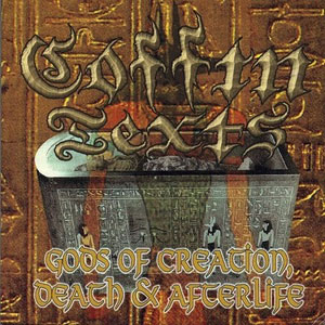 COFFIN TEXTS - GODS OF CREATION, DEATH & AFTERLIFE CD