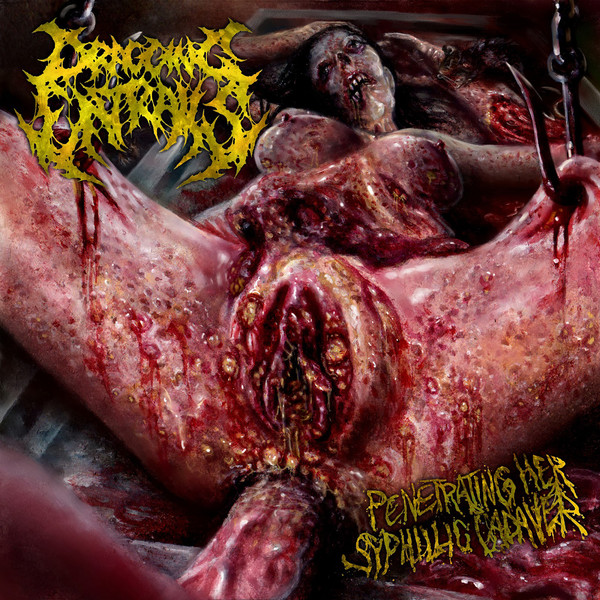 DRAGGING ENTRAILS - PENETRATING HER SYPHILIC CADAVER CD