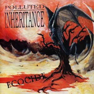 POLLUTED INHERITANCE – ECOCIDE CD