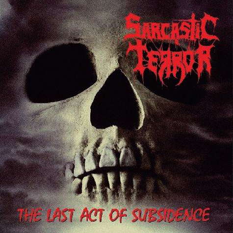 SARCASTIC TERROR - THE LAST ACT OF SUBSIDENCE CD