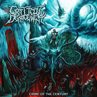 CRITICAL DEFACEMENT - CRIME OF THE CENTURY CD