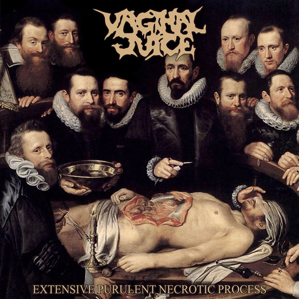 VAGINAL JUICE - EXTENSIVE PURULENT NECROTIC PROCESS CD