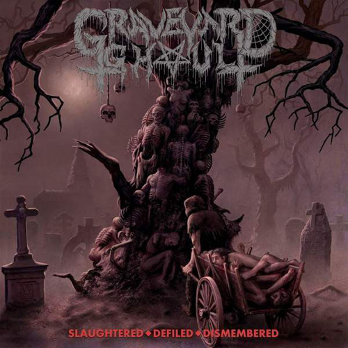 GRAVEYARD GHOUL - SLAUGHTERED- DEFILED - DISMEMBERED CD