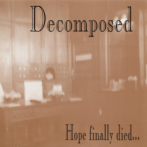 DECOMPOSED - HOPE FINALLY DIED CD