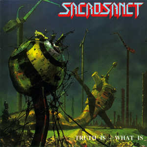 SACROSANCT - TRUTH IS, WHAT IS CD
