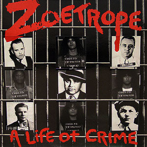 ZOETROPE - A LIFE OF CRIME CD (OOP)